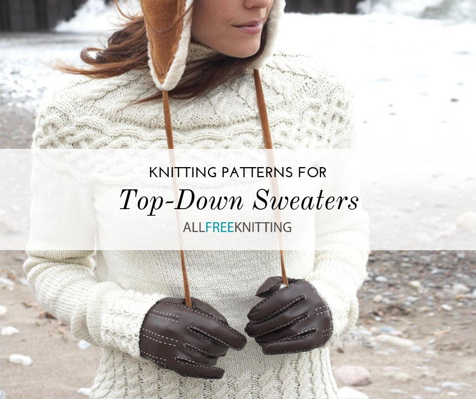 13 Top Down Sweater Knitting Patterns (Free ...