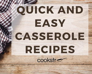 21+ Quick and Easy Casserole Recipes