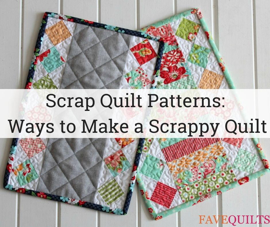 20 Scrap Quilt Patterns Ways To Make A Scrappy Quilt In 2020 Favequilts Com Made this tote with indigo blue fabrics. favequilts