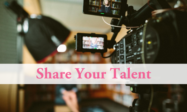 Share Your Talent!
