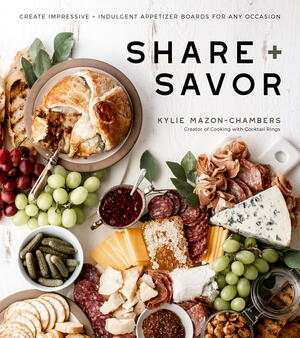 Share + Savor: Create Impressive + Indulgent Appetizer Boards for Any Occasion