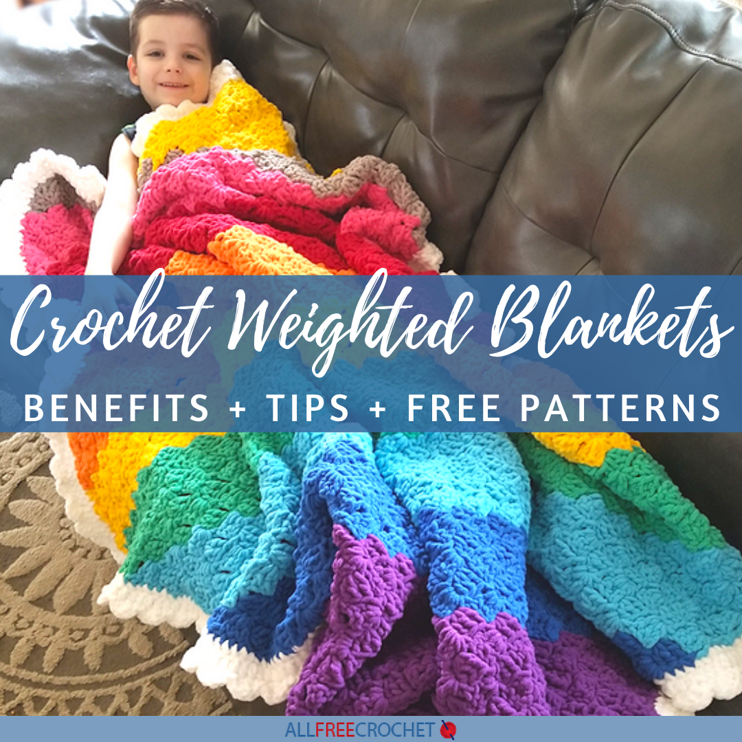 Crochet Weighted Blanket Benefits Free Patterns Allfreecrochet Com