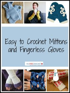 21 Easy to Crochet Mittens, Gloves and More + Video