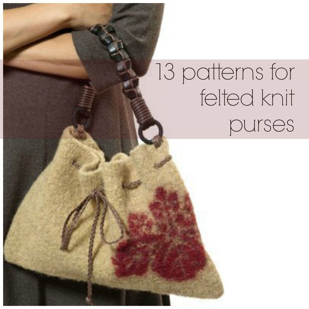 13 Patterns For Felted Knit Purses Allfreeknitting Com