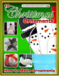 How to Make Ornaments: 10 Christmas Ornaments to Make free eBook