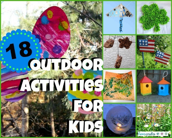 18 Kids Outdoor Activity Ideas Favecrafts Com
