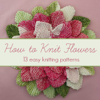 Simple Knitting Patterns Free : How to Knit Flowers: 13 Easy Knitting Patterns AllFreeKnitting.com