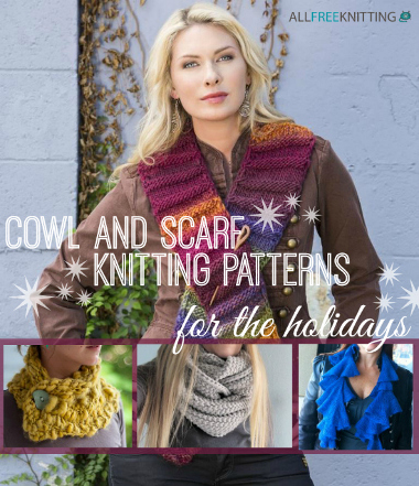 67 Cowl and Scarf Knitting Patterns for the Holidays