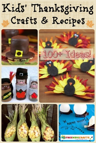 100+ Kids' Thanksgiving Crafts and Thanksgiving Recipes: Create a Perfect Turkey Day