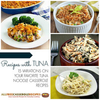 Recipes with Tuna: 15 Variations on Your Favorite Tuna Noodle Casserole Recipes