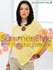 Summer Style: 15 Knit Poncho Patterns
