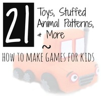 21 DIY Toys, Stuffed Animal Patterns & More: How to Make Games for Kids