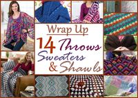 Wrap Up: 14 Throws, Sweaters and Shawls