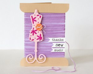 """Thank You Sew Much!"" Card"