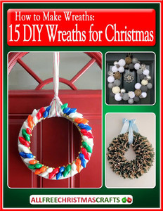 How to Make Wreaths: 15 DIY Wreaths for Christmas free eBook