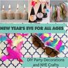 New Year's Eve for All Ages: 14 DIY Party Decorations and New Years Crafts