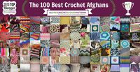 The 100 Best Crochet Afghans Ever: Crochet Baby Blankets, Ripple Crochet Patterns, and More