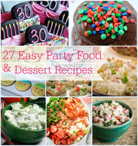 27 Easy Party Food and Dessert Recipes