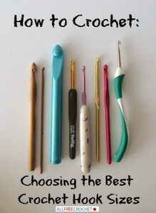 Choosing the Best Crochet Hook Sizes
