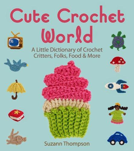 Amigurumi Dictionary Meaning : Cute Crochet World AllFreeCrochet.com
