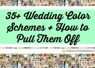 Wedding Color Schemes 35 Wedding Color Combinations and How to Pull Them Off