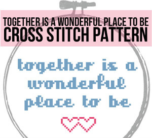 Together Is A Wonderful Place Cross Stitch Pattern