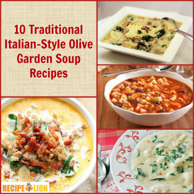 10 Traditional Italian Style Copycat Olive Garden Soup Recipes