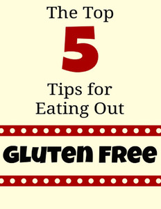 The Top 5 Tips for Eating Out Gluten Free