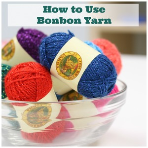 How to use Bonbon Yarn