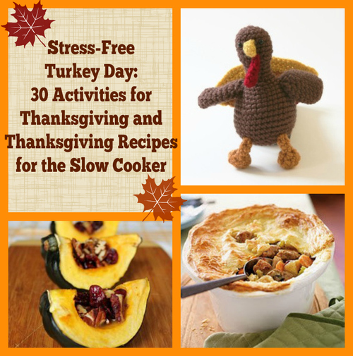Stress-Free Turkey Day: 30 Activities for Thanksgiving and Thanksgiving Recipes for the Slow Cooker