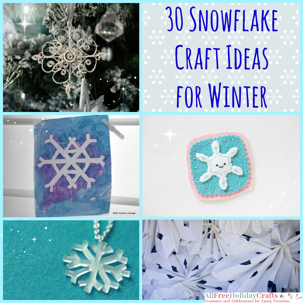 30 Snowflake Craft Ideas For Winter Allfreeholidaycrafts Com