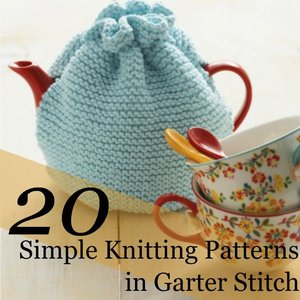 20 Simple Knitting Patterns in Garter Stitch
