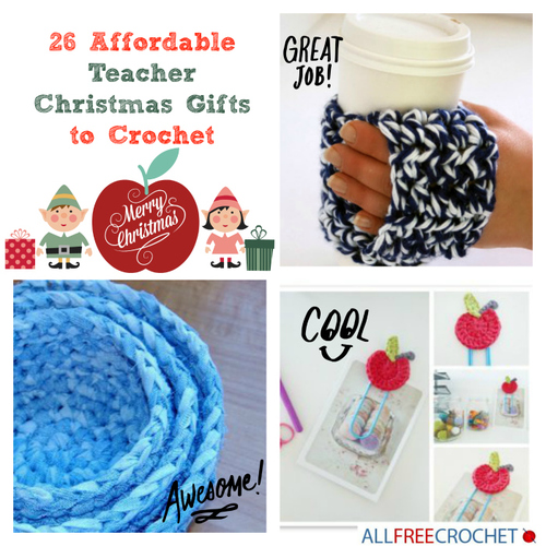 26 Affordable Teacher Christmas Gifts to Crochet | AllFreeCrochet.com