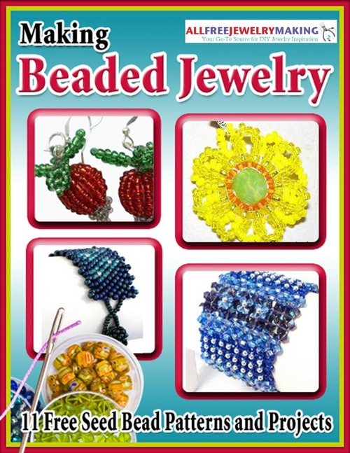 Making Beaded Jewelry 11 Free Seed Bead Patterns and Projects eBook