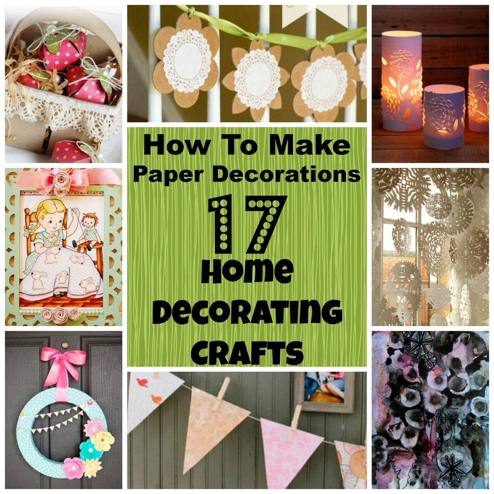 Decorating Paper Crafts For Home Decoration Interior Room: How To Make Paper Decorations: 17 Home Decorating Crafts