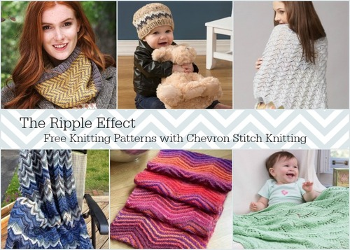 The Ripple Effect: 25 Free Knitting Patterns with Chevron Stitch Knitting