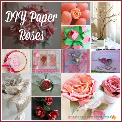 How to Make a Paper Rose 27 DIY Paper Roses