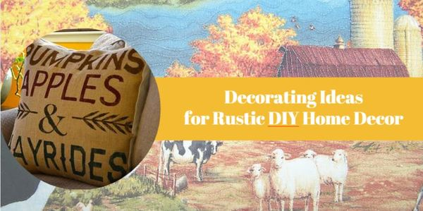 Decorating Ideas for Rustic DIY Home Decor