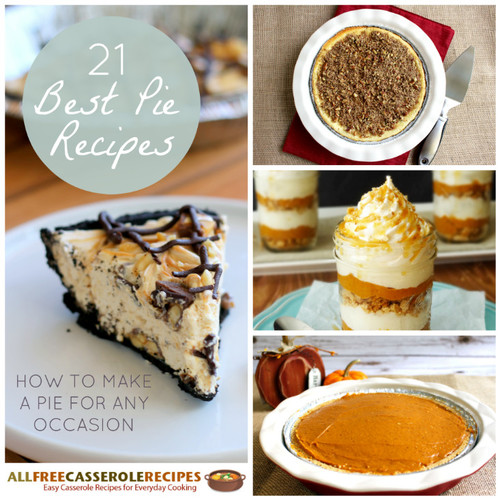 21 Best Pie Recipes: How to Make a Pie for Any Occasion