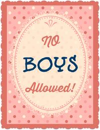 No Boys Allowed Printable Poster