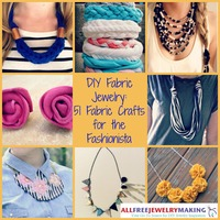 DIY Fabric Jewelry: 51 Fabric Crafts for the Fashionista