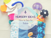 Nursery Ideas: How to Sew for Babies