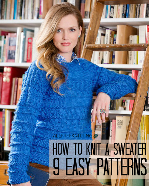 How to Knit a Sweater: 9 Easy Patterns
