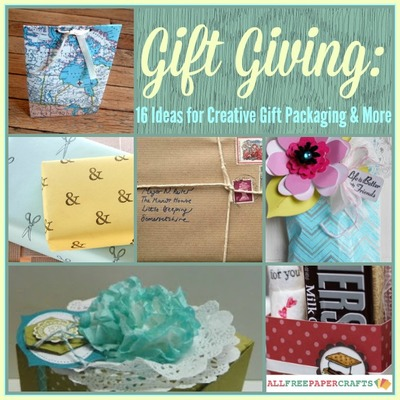 Gift Giving 16 Ideas for Creative Gift Packaging and More