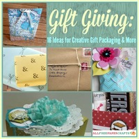 Gift Giving: 16 Ideas for Creative Gift Packaging and More
