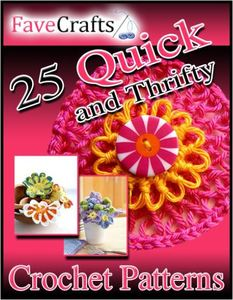 25 Quick and Thrifty Free Crochet Patterns eBook