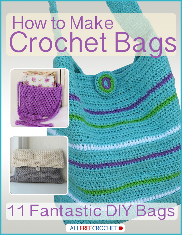 Beginners Crochet Bag Patterns : How to Make Crochet Bags: 11 Fantastic DIY Bags ...