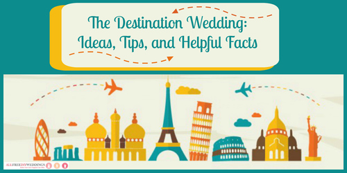 The Destination Wedding: Ideas Tips and Helpful Facts