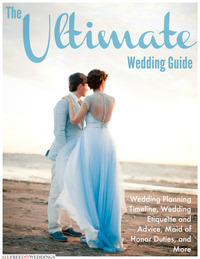 The Ultimate Wedding Guide: Wedding Planning Timeline, Wedding Etiquette and Advice, Maid of Honor Duties, and More