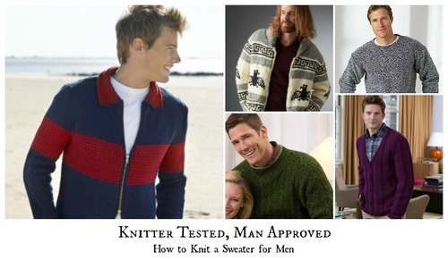 Knitter Tested, Man Approved: How to Knit a Sweater for Men